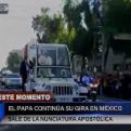 Papa Francisco continúa con su recorrido en México