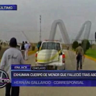 Chiclayo: exhuman restos de menor que falleció presuntamente tras aborto