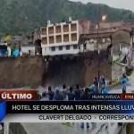 Huancavelica: hotel se desploma y cae al río debido a lluvias intensas