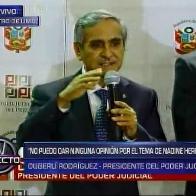 Rodríguez: Como presidente del PJ no puedo calificar conducta de Nadine Heredia