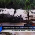 Santa Eulalia: desborde del río afecta al menos a 10 centros campestres
