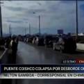 Chimbote: puente Coishco colapsó por desborde del río