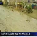 Trujillo: séptimo huaico cae sobre el centro de la ciudad y El Porvenir