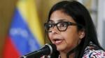 """Venezuela: canciller Rodríguez tildó de """"injerencista"""" el pronunciamiento peruano - Noticias de delcy rodriguez"""